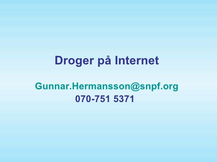 Droger på Internet [email_address] 070-751 5371