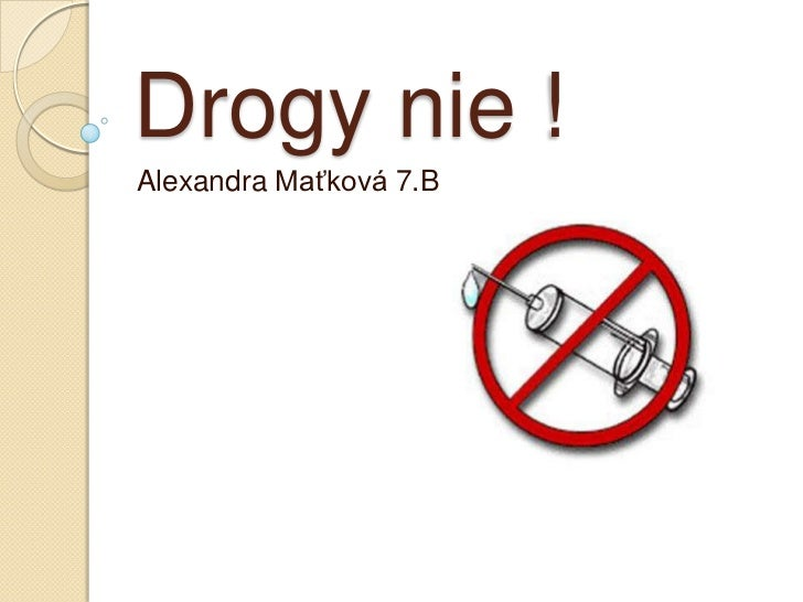 Drogy nie !Alexandra Maťková 7.B