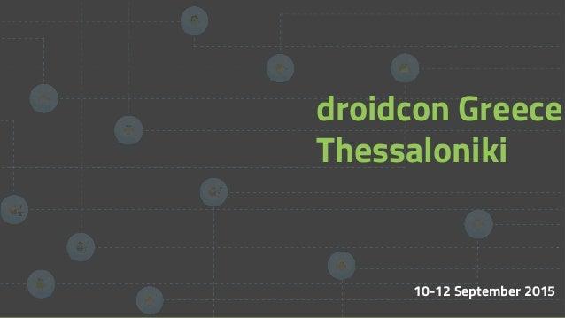 10-12 September 2015 droidcon Greece Thessaloniki