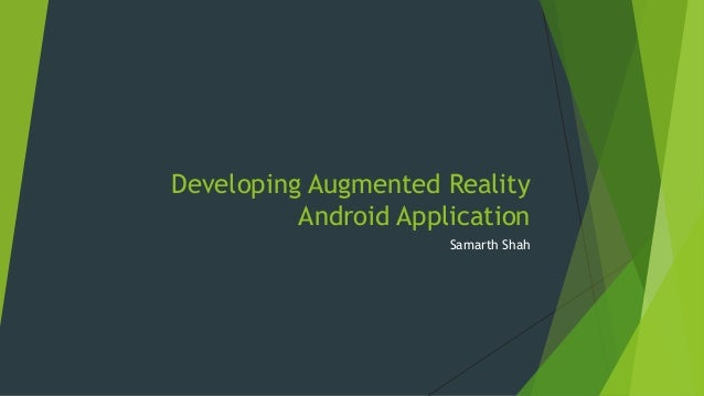 Developing Augmented Reality Android Application Samarth Shah
