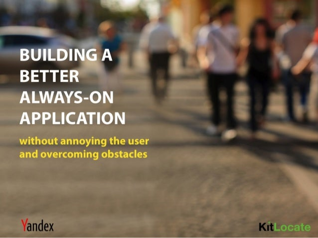 Droidcon 2014 TLV! how to build always on mobile apps