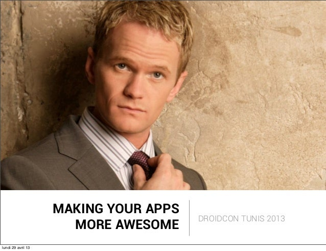 MAKING YOUR APPSMORE AWESOMEDROIDCON TUNIS 2013lundi 29 avril 13