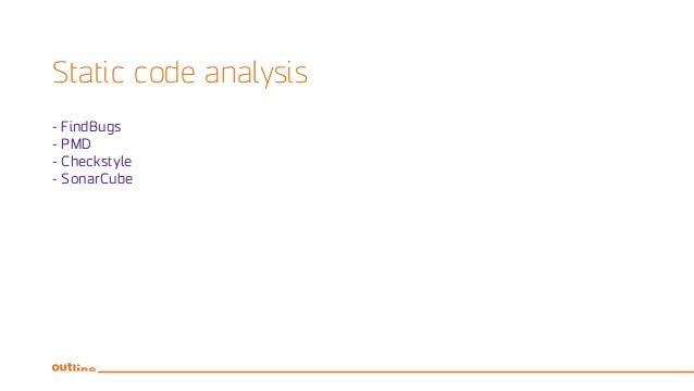 Static code analysis - FindBugs - PMD - Checkstyle - SonarCube