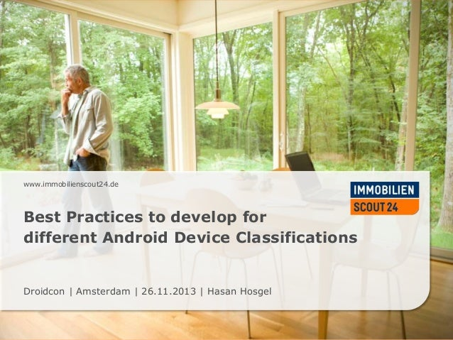 www.immobilienscout24.de  Best Practices to develop for different Android Device Classifications  Droidcon | Amsterdam | 2...