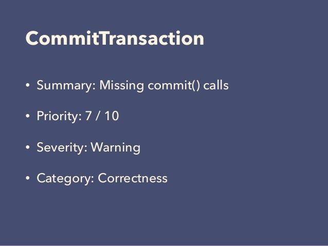 CommitTransaction • Summary: Missing commit() calls • Priority: 7 / 10 • Severity: Warning • Category: Correctness