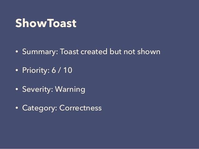 ShowToast • Summary: Toast created but not shown • Priority: 6 / 10 • Severity: Warning • Category: Correctness