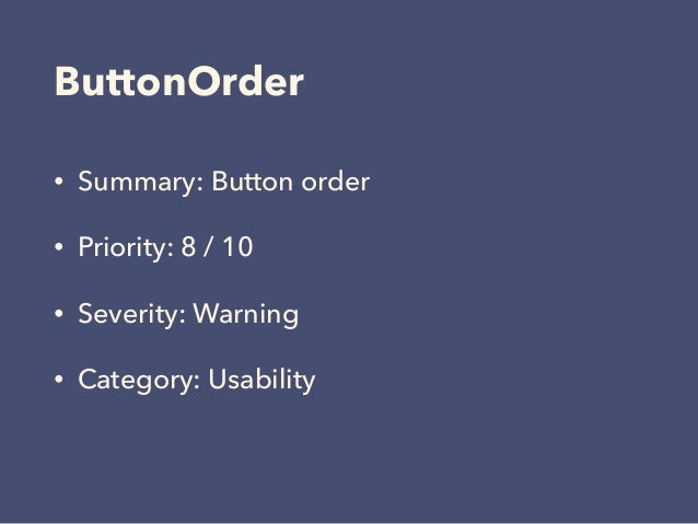 ButtonOrder • Summary: Button order • Priority: 8 / 10 • Severity: Warning • Category: Usability