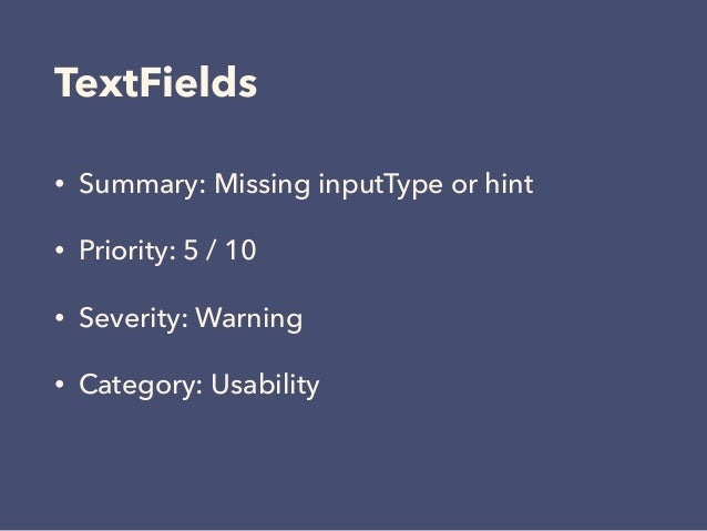 TextFields • Summary: Missing inputType or hint • Priority: 5 / 10 • Severity: Warning • Category: Usability