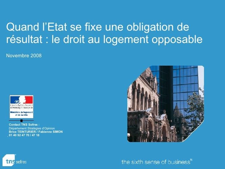 Contact TNS Sofres: Département Stratégies d'Opinion Brice TEINTURIER / Fabienne SIMON  01 40 92 47 70 / 47 18 Quand l'E...