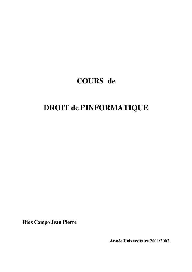 COURS de DROIT de l'INFORMATIQUE Rios Campo Jean Pierre Année Universitaire 2001/2002