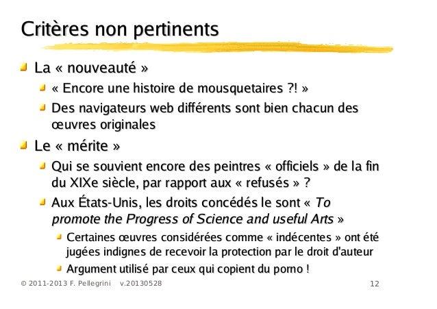 12© 2011-2013 F. Pellegrini v.20130528Critères non pertinentsCritères non pertinentsLa « nouveauté »La « nouveauté »« Enco...