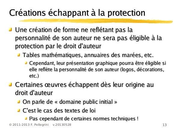 13© 2011-2013 F. Pellegrini v.20130528Créations échappant à la protectionCréations échappant à la protectionUne création d...