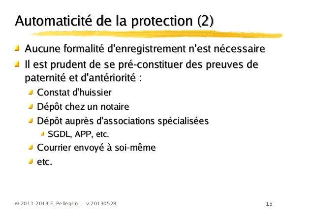 15© 2011-2013 F. Pellegrini v.20130528Automaticité de la protection (2)Automaticité de la protection (2)Aucune formalité d...