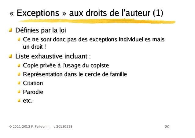 20© 2011-2013 F. Pellegrini v.20130528« Exceptions » aux droits de lauteur (1)« Exceptions » aux droits de lauteur (1)Défi...
