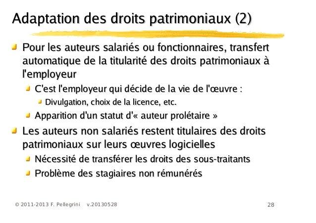 28© 2011-2013 F. Pellegrini v.20130528Pour les auteurs salariés ou fonctionnaires, transfertPour les auteurs salariés ou f...