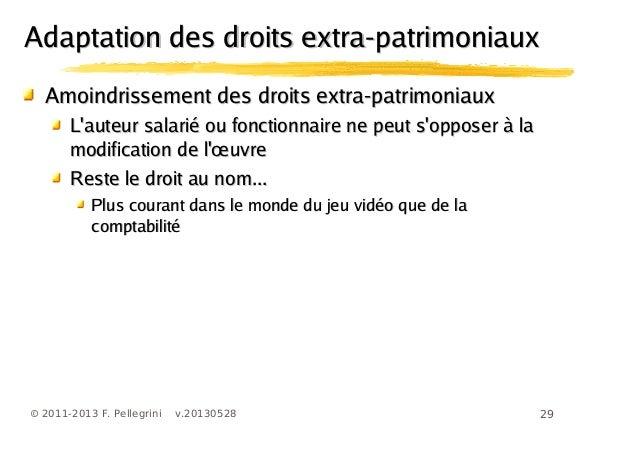 29© 2011-2013 F. Pellegrini v.20130528Amoindrissement des droits extra-patrimoniauxAmoindrissement des droits extra-patrim...