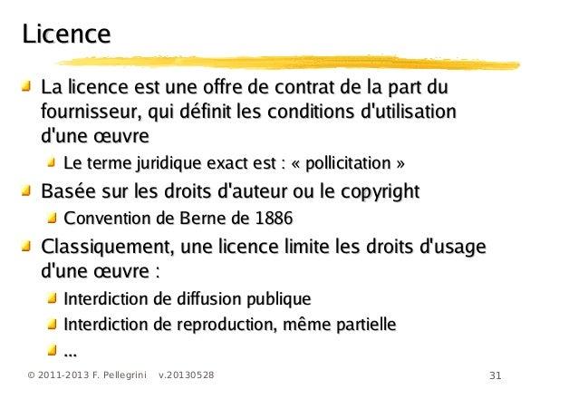 31© 2011-2013 F. Pellegrini v.20130528LLa licence est une offre de contrat de la part dua licence est une offre de contrat...