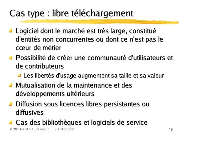49© 2011-2013 F. Pellegrini v.20130528Cas type : libre téléchargementCas type : libre téléchargementLogiciel dont le march...