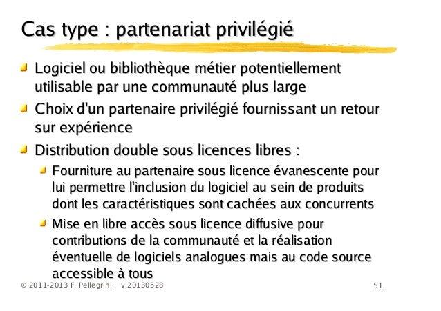 51© 2011-2013 F. Pellegrini v.20130528Cas type : partenariat privilégiéCas type : partenariat privilégiéLogiciel ou biblio...
