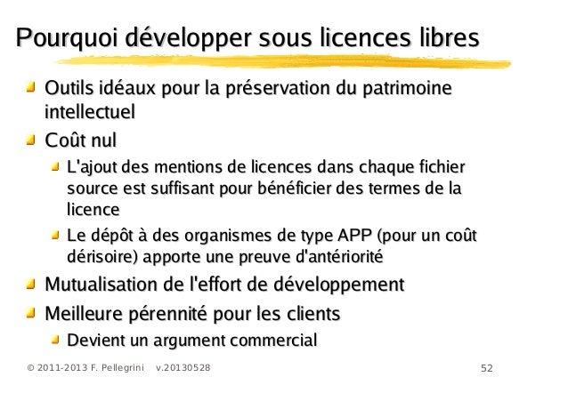 52© 2011-2013 F. Pellegrini v.20130528Pourquoi développer sous licences libresPourquoi développer sous licences libresOuti...
