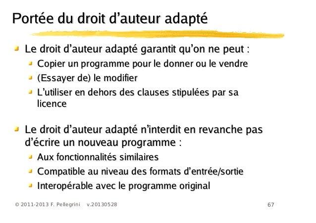 67© 2011-2013 F. Pellegrini v.20130528' 'Le droit d auteur adapté garantit qu on ne peut :' 'Le droit d auteur adapté gara...