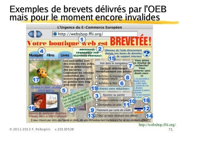 71© 2011-2013 F. Pellegrini v.20130528Exemples de brevets délivrés par lOEBExemples de brevets délivrés par lOEBmais pour ...