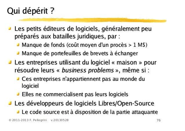 76© 2011-2013 F. Pellegrini v.20130528Les petits éditeurs de logiciels, gLes petits éditeurs de logiciels, généralement pe...