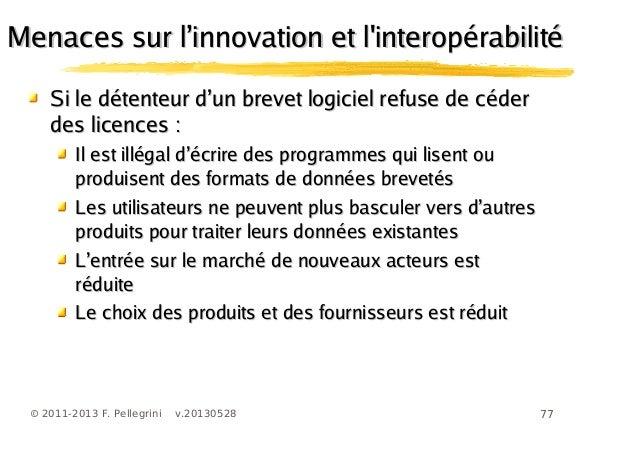 77© 2011-2013 F. Pellegrini v.20130528'Si le détenteur d un brevet logiciel refuse de céder'Si le détenteur d un brevet lo...