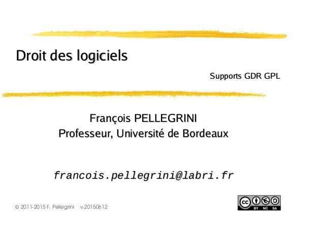 ©2011-2015 F. Pellegrini v.20150612 François PELLEGRINIFrançois PELLEGRINI Professeur, Université de BordeauxProfesseur, U...