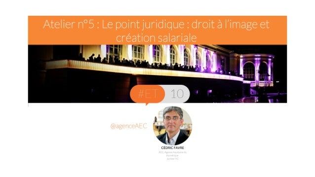 AEC, Cédric Favre  Droit à l'image & Création salariale