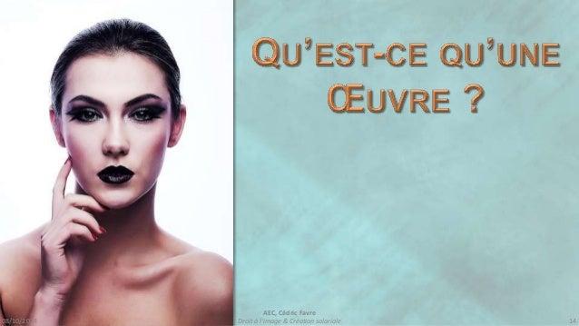 08/10/2014  AEC, Cédric Favre  Droit à l'image & Création salariale 16