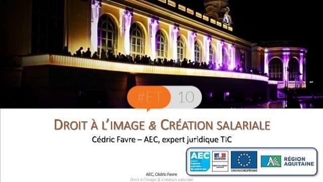 08/10/2014  AEC, Cédric Favre  Droit à l'image & Création salariale 4