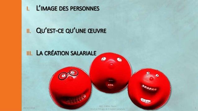 08/10/2014  AEC, Cédric Favre  Droit à l'image & Création salariale 5  Ö CODE CIVIL  ¾ Vie privée : art. 8, 9, 16  ¾ Autor...