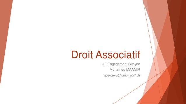 Droit Associatif UE Engagement Citoyen Mohamed MAAMIR vpe-cevu@univ-lyon1.fr