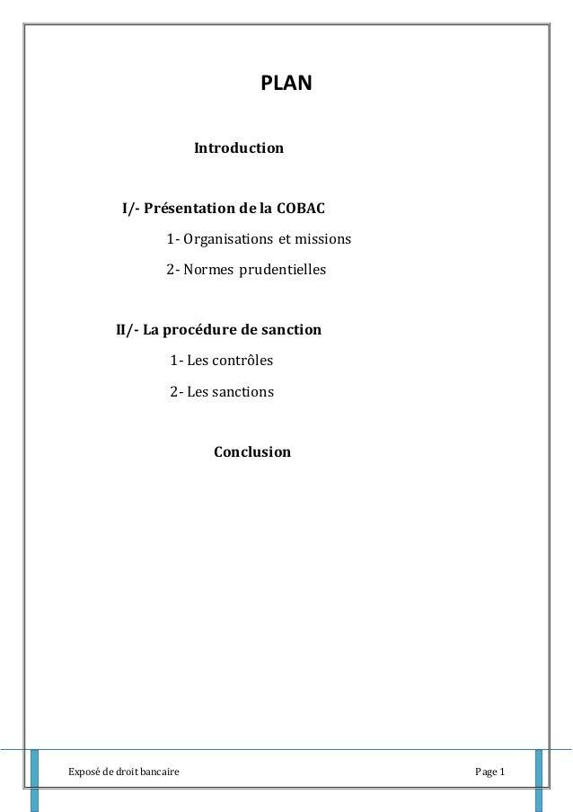 Exposé de droit bancaire Page 1 PLAN Introduction I/- Présentation de la COBAC 1- Organisations et missions 2- Normes prud...