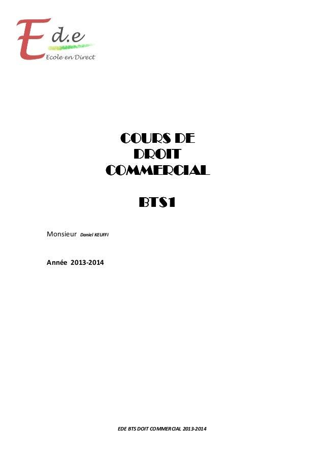 EDE BTS DOIT COMMERCIAL 2013-2014 Monsieur Daniel KEUFFI Année 2013-2014 COURS DECOURS DECOURS DECOURS DE DROITDROITDROITD...