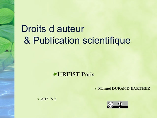 Droits d auteur & Publication scientifique  URFIST Paris  Manuel DURAND-BARTHEZ  2017 V.2
