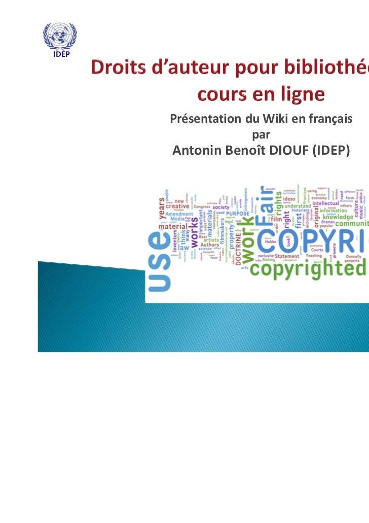 IDEP       Présentation du Wiki en français                     par       Antonin Benoît DIOUF (IDEP)