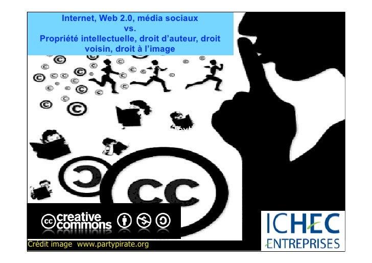 Internet, Web 2.0, média sociaux                        vs.   Propriété intellectuelle, droit d'auteur, droit             ...