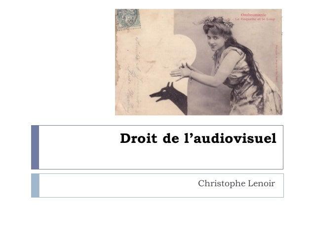 Droit de l'audiovisuel          Christophe Lenoir