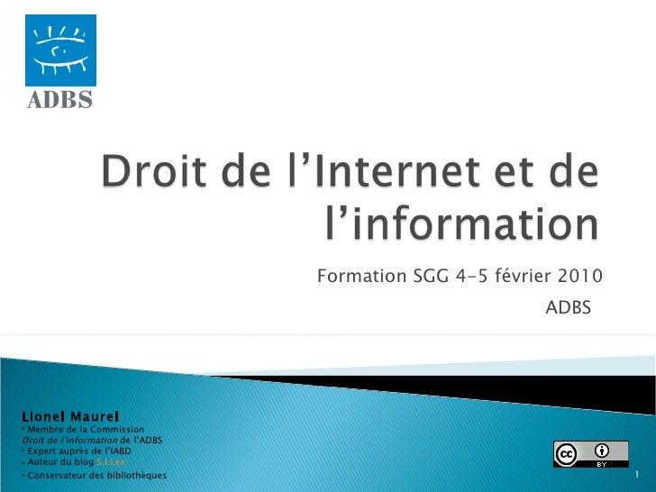Formation SGG 4-5 février 2010 ADBS  <ul><li>Lionel Maurel </li></ul><ul><li>Membre de la Commission  </li></ul><ul><li>Dr...