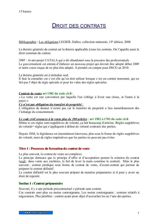 15 heures  DROIT DES CONTRATS  Bibliographie : Les obligations LEGIER, Dalloz, collection mémento, 19e édition, 2008  La t...