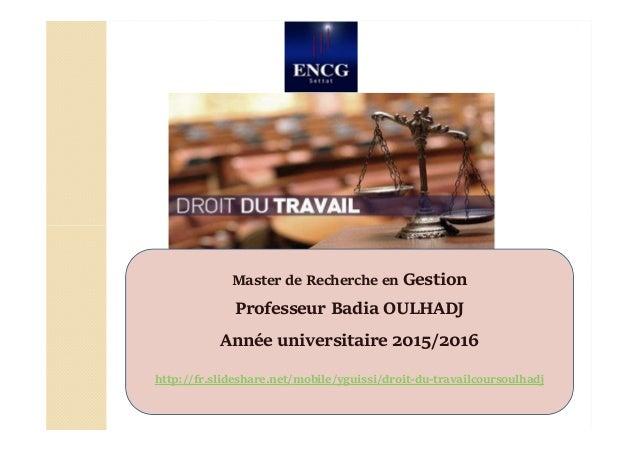 Master de Recherche en Gestion Professeur Badia OULHADJ Année universitaire 2015/2016 http://fr.slideshare.net/mobile/ygui...