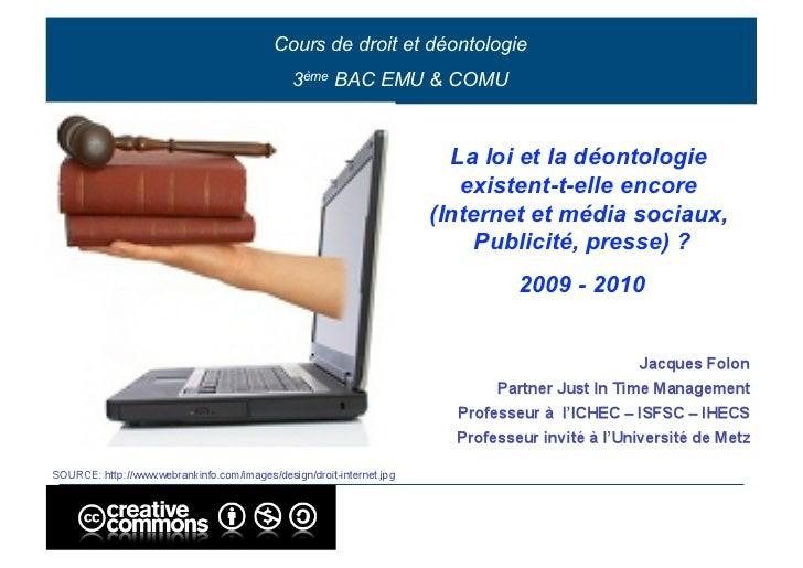 Cours de droit et déontologie   3ème BAC EMU & COMU                      La loi et la déontologie                     exis...