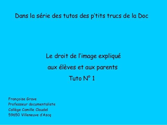 Dans la série des tutos des p'tits trucs de la Doc Le droit de l'image expliqué aux élèves et aux parents Tuto N° 1 Franço...