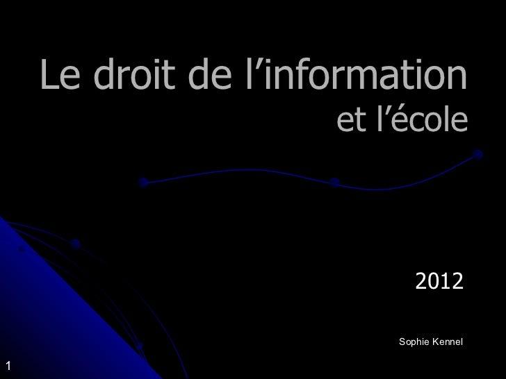 Le droit de l'information et l'école 2012 Sophie Kennel