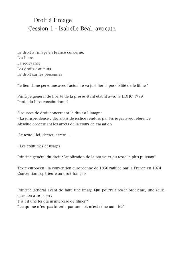 Droit à l'image Cession 1 - Isabelle Béal, avocate.    Le droit à l'image en France concerne: Les biens La redevance Les d...