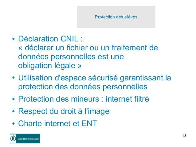 13 ● Déclaration CNIL : « déclarer un fichier ou un traitement de données personnelles est une obligation légale » ● Utili...