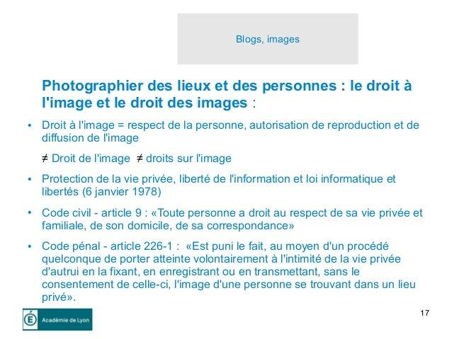 17 Blogs, images Photographier des lieux et des personnes : le droit à l'image et le droit des images : ● Droit à l'image ...
