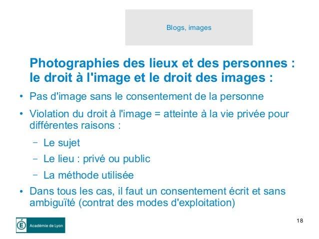 18 Blogs, images Photographies des lieux et des personnes : le droit à l'image et le droit des images : ● Pas d'image sans...